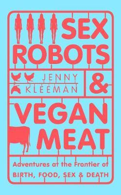 Sex Robots and Vegan Meat