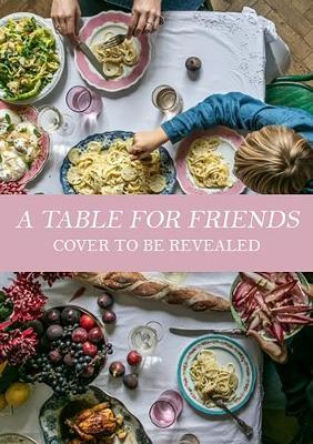 Skye McAlpine | A Table for Friends | 9781526615114 | Daunt Books