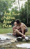 Nicholas Mathieu | And Their Children After Them | 9781529303827 | Daunt Books