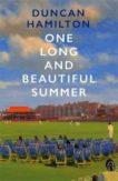 Duncan Hamilton | One Long and Beautiful Summer | 9781529408379 | Daunt Books