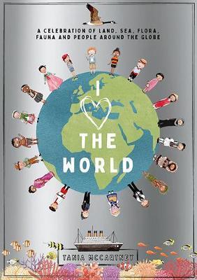 Tania McCartney | I Heart the World | 9781741176711 | Daunt Books