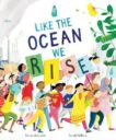 Nicola Edwards and Sarah Wilkins | Like the Ocean We Rise | 9781838910297 | Daunt Books