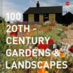 20th Century Society | 100 20th Century Gardens and Landscapes | 9781849945295 | Daunt Books