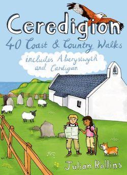 Ceredigion: 40 Coast and Country Walks