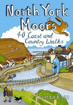 North York Moors: 40 Coast and Country Walks