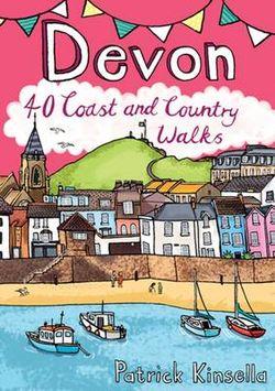 Devon: 40 Coast and Country Walks