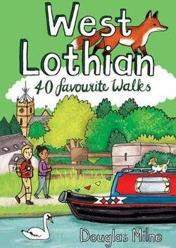 West Lothian: 40 Favourite Walks