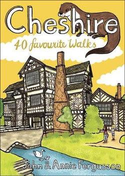 Cheshire: 40 Favourite Walks