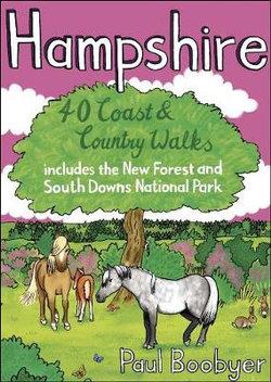 Hampshire: 40 Coast & Country Walks