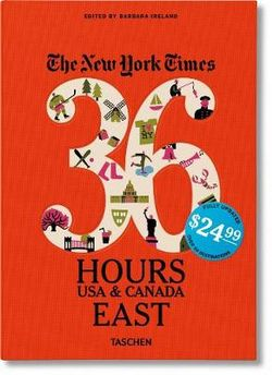 New York Times 36 Hours: USA & Canada East