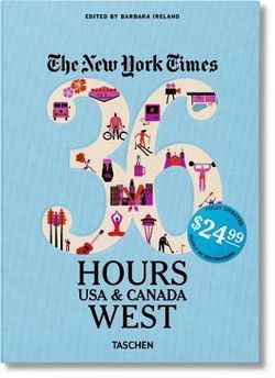 New York Times 36 Hours: USA & Canada West