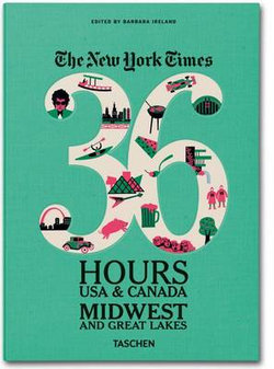 New York Times 36 Hours: USA & Canada Midwest & Great Lakes
