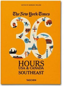 New York Times 36 Hours: USA & Canada Southeast