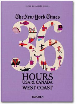 New York Times 36 Hours: USA & Canada West Coast