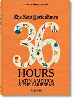 New York Times 36 Hours: Latin America & the Caribbean