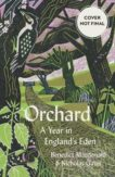 Benedict Macdonald and Nicholas Gates | Orchard: A Year in England's Eden | 9780008333737 | Daunt Books