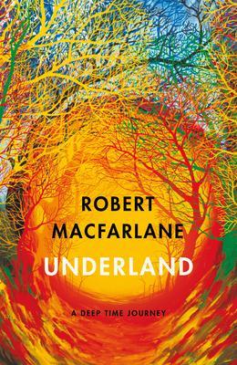 Robert Macfarlane | Underland | 9780141030579 | Daunt Books