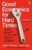 Abhijit V Banerjee and Esther Duflo | Good Economics for Hard Times | 9780141986197 | Daunt Books