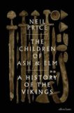 Neil Price | Children of Ash and Elm: A History of the Vikings | 9780241283981 | Daunt Books