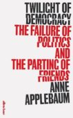 Anne Applebaum | Twilight of Democracy | 9780241419717 | Daunt Books