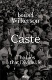 Isabel Wilkerson | Caste: The Lies That Divide Us | 9780241486511 | Daunt Books