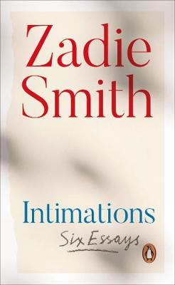 Zadie Smith | Intimation: Six Essays | 9780241492383 | Daunt Books