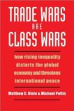 Matthew C Klein and Michael Pettis | Trade Wars are Class Wars | 9780300244175 | Daunt Books