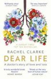Rachel Clarke | Dear Life | 9780349143934 | Daunt Books
