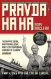 Rory MacLean | Pravda Ha Ha: Truth