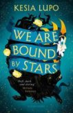 Kesia Lupo | We are Bound by Stars | 9781408898079 | Daunt Books