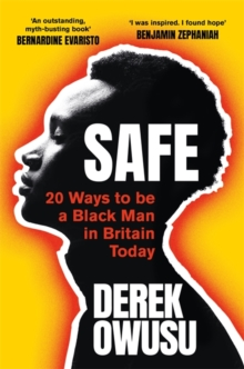 Safe – 20 Ways To Be A Black Man In Britain Today