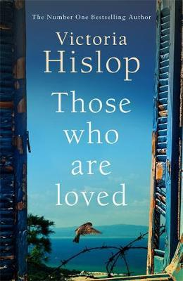 Victoria Hislop | Those Who Are Loved | 9781472223227 | Daunt Books