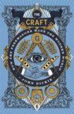 John Dickie | The Craft: How the Freemasons Made the Modern World | 9781473658196 | Daunt Books