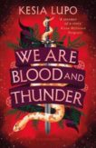 Kesia Lupo | We are Blood and Thunder | 9781526625427 | Daunt Books