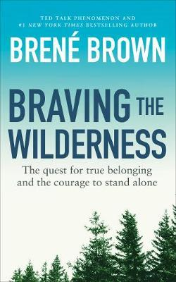 Brene Brown | Braving the Wilderness | 9781785041754 | Daunt Books