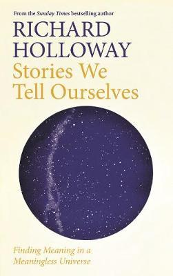Richard Holloway   Stories We Tell Ourselves   9781786899934   Daunt Books
