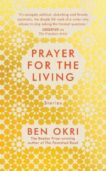 Ben Okri | Prayer for the Living | 9781789544619 | Daunt Books