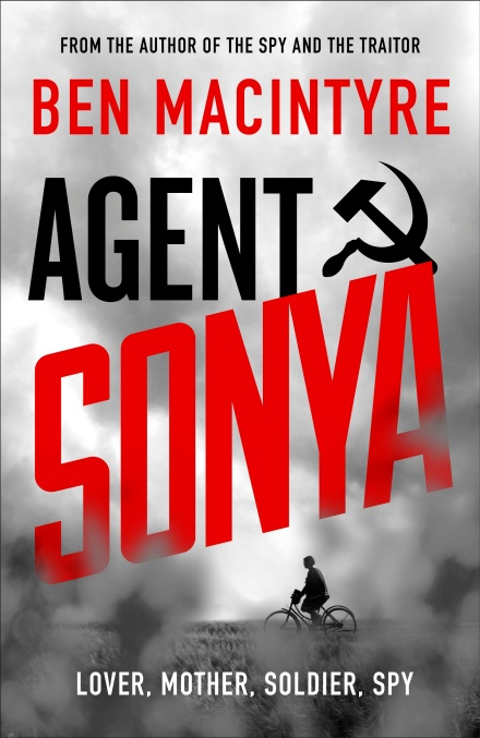 Agent Sonya: Lover, Mother, Soldier, Spy