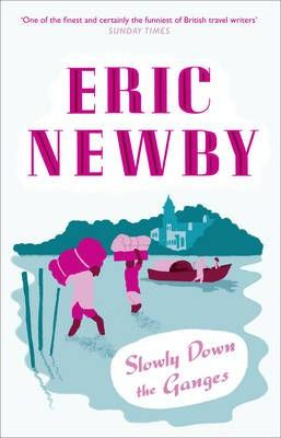 Eric Newby | Slowly Down the Ganges | 9780007367887 | Daunt Books
