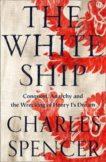 Charles Spencer | The White Ship | 9780008296803 | Daunt Books