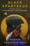 Sudhir Hazareesingh | Black Spartacus | 9780241293812 | Daunt Books
