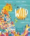 Ben Lerwill | Wild Cities | 9780241433768 | Daunt Books