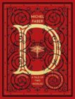 Michel Faber | D (A Tales of Two Worlds) | 9780857525109 | Daunt Books