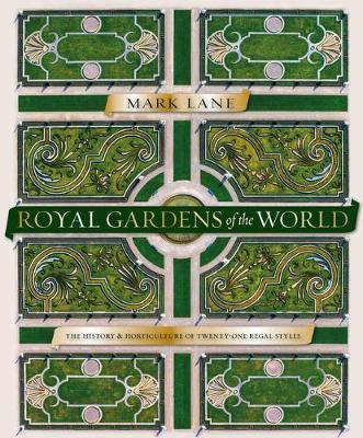 Mark Lane | Royal Gardens of the World | 9780857838018 | Daunt Books