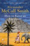 Alexander McCall Smith | How to Raise an Elephant | 9781408712825 | Daunt Books