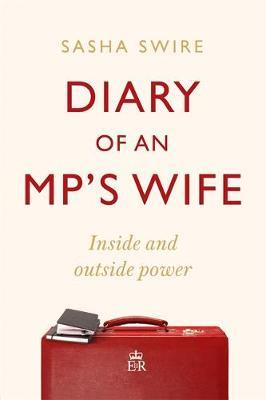 Sasha Swire | Diary of an MP's Wife | 9781408713419 | Daunt Books