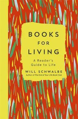 Will Schwalbe | Books for Living: A Reader's Guide to Life | 9781444790801 | Daunt Books