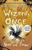 Cressida Cowell | The Wizards of Once Never and Forever | 9781444956405 | Daunt Books