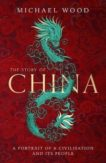 Micahel Wood | The Story of China | 9781471176012 | Daunt Books