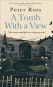 Peter Ross | A Tomb With a View | 9781472267795 | Daunt Books